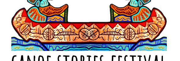 CANOE STORIES FESTIVAL BEGINS: Week One Schedule